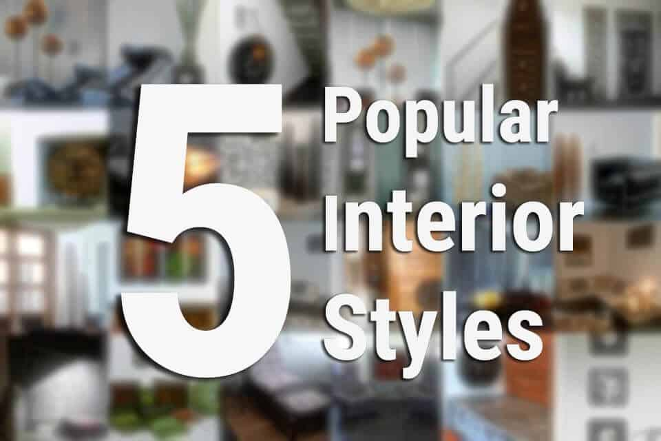 5 Popular Interior Design Styles
